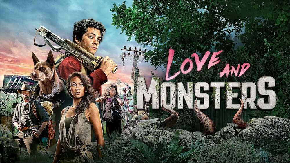 Love and Monsters (2020) with Dylan O'Brien is now on Netflix